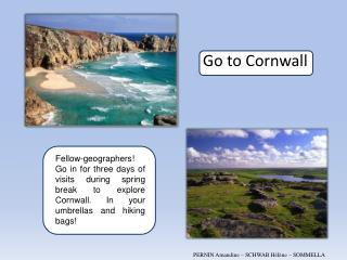 Go to Cornwall
