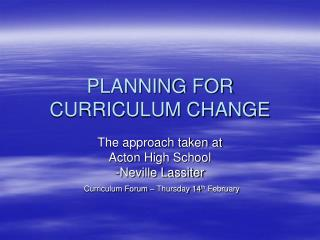 PLANNING FOR CURRICULUM CHANGE