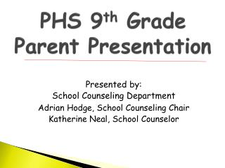 PHS 9 th  Grade Parent Presentation