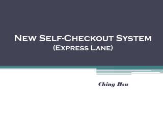 New Self-Checkout System (Express Lane)