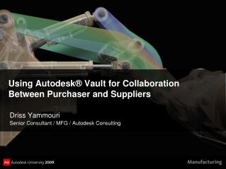 Using Autodesk� Vault for Collaboration Between Purchaser and Suppliers