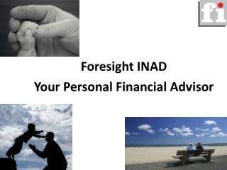 Foresight INAD Your Personal Financial Advisor