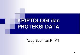 KRIPTOLOGI dan PROTEKSI DATA