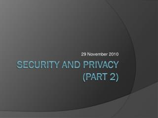 Security and  privacy (Part 2)