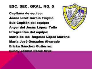 ESC. SEC. GRAL. No. 5