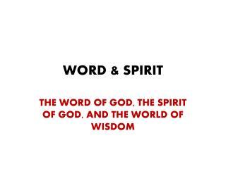 WORD & SPIRIT
