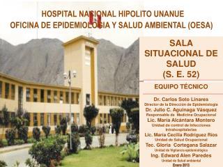 HOSPITAL NACIONAL HIPOLITO UNANUE OFICINA DE EPIDEMIOLOGIA Y SALUD AMBIENTAL (OESA)