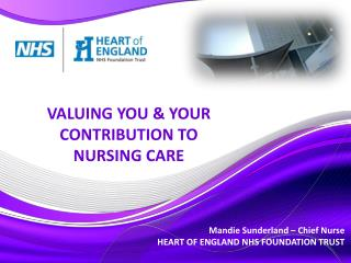 Mandie Sunderland – Chief Nurse HEART OF ENGLAND NHS FOUNDATION TRUST