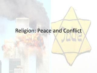 Religion: Peace and Conflict