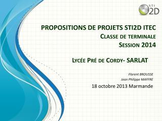 PROPOSITIONS DE PROJETS STI2D ITEC Classe de terminale Session 2014