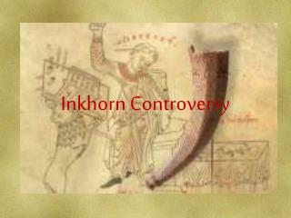 Inkhorn Controversy