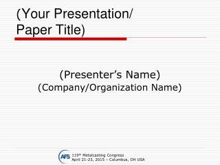 ( Your Presentation/ Paper Title)