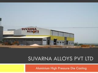 SUVARNA ALLOYS PVT LTD