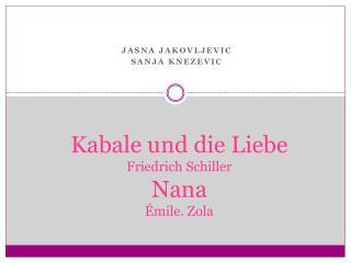 Kabale und die Liebe Friedrich Schiller Nana Émile. Zola