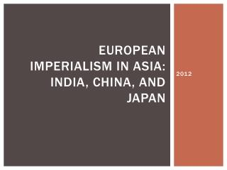 European Imperialism in Asia: India, China, and Japan