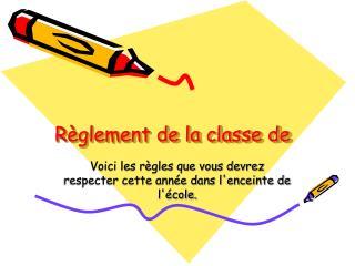 Règlement de la classe de