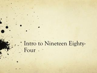 Intro to Nineteen Eighty- Four