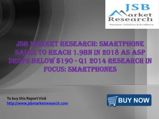 JSB Market Research: Smartphone Sales to Reach 1.9bn in 2018