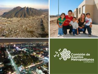México, un país Metropolitano: 59 Zonas Metropolitanas 367 Municipios y Delegaciones