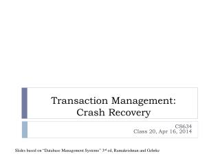 Transaction Management:  Crash Recovery