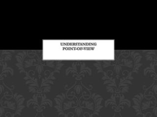 Understanding  point-of-view