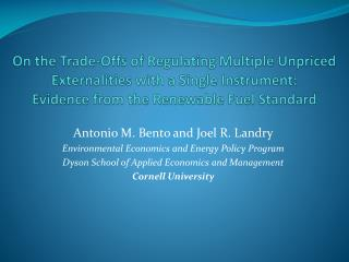 Antonio M. Bento and Joel R. Landry Environmental Economics and Energy Policy Program
