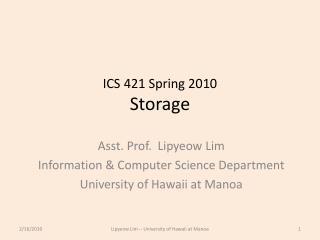 ICS 421 Spring 2010 Storage