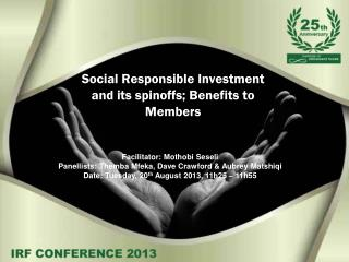 Social Responsible Investment  and its spinoffs; Benefits to Members