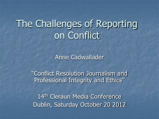 The Challenges of Reporting on Conflict
