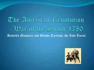The American Revolution - War in the South-1780