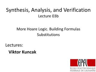 Synthesis, Analysis, and Verification Lecture  03b