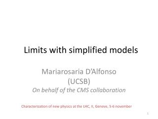 Limits with simplified models