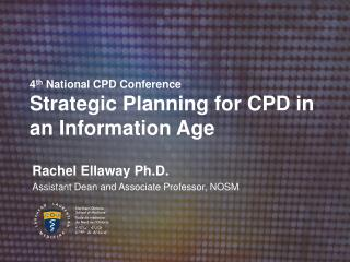 4 th  National CPD Conference Strategic Planning for CPD in an Information Age