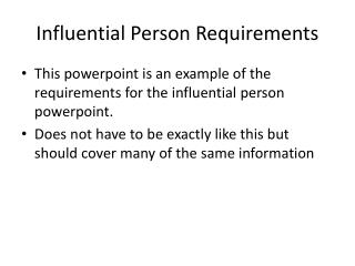 Influential Person Requirements