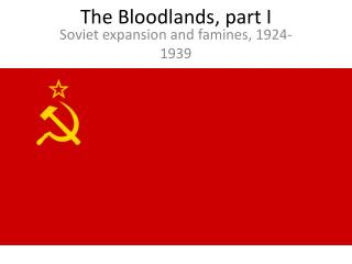 The  Bloodlands , part I