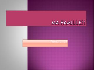 MA FAMILLE!!