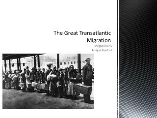 The Great Transatlantic Migration