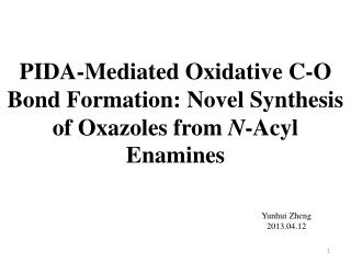 PIDA-Mediated Oxidative C-O Bond Formation: Novel Synthesis of  Oxazoles  from  N - Acyl Enamines
