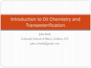 Introduction to Oil Chemistry and  Transesterification