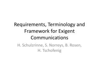 Requirements, Terminology and Framework for Exigent Communications