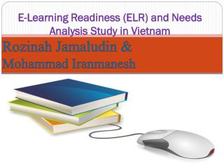 E-Learning Readiness (ELR) and Needs Analysis Study in Vietnam