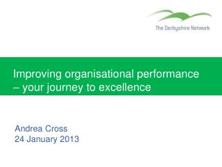 Improving organisational performance � your journey to excellence