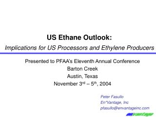 US Ethane Outlook: Implications for US Processors and Ethylene ...