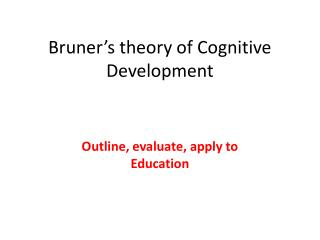 Bruner's theory of Cognitive Development