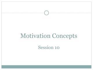 Motivation Concepts Session 10