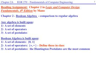 Chapter 2  -  Boolean Algebra   - comparison to regular algebra Any algebra is built upon :