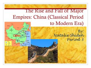 The Rise and Fall of Major Empires: China (Classical Period to Modern Era)