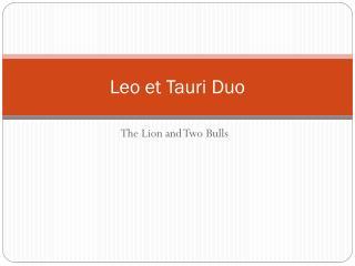 Leo et  Tauri  Duo