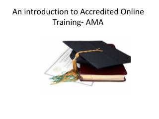 An introduction to Accredited Online Training- AMA