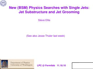 New (BSM) Physics Searches with Single Jets:  Jet Substructure and Jet Grooming